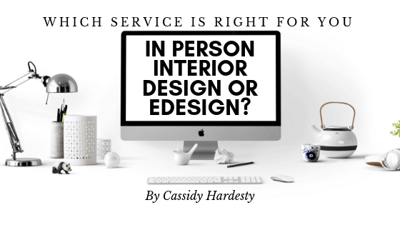 Which Service is Right for you, In-Person Interior Design or eDesign?
